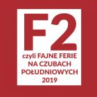 F2, czyli Fajne Ferie na Czubach Południowych 2019 – Klik, klik, klatka!